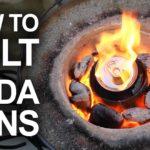 Wie man Getränkedosen einschmelzt