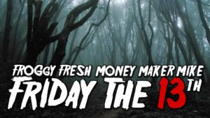 Froggy Fresh: Friday The 13th