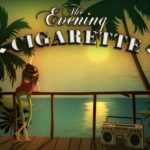 The Evening cigaret