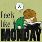 Feels like Monday