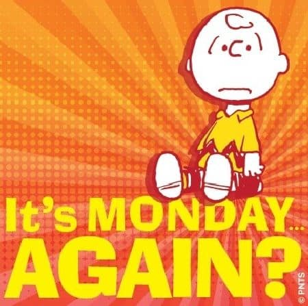 It's monday again