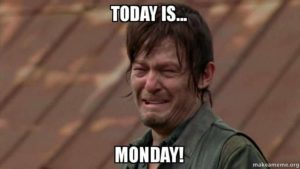 Today is Monday...