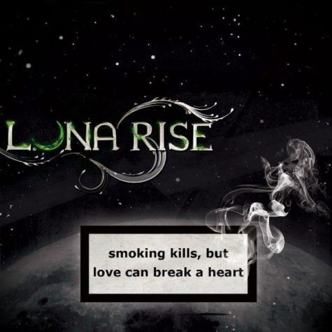 Album Review: Luna Rise - Smoking Kills, But Love Can Break A Heart