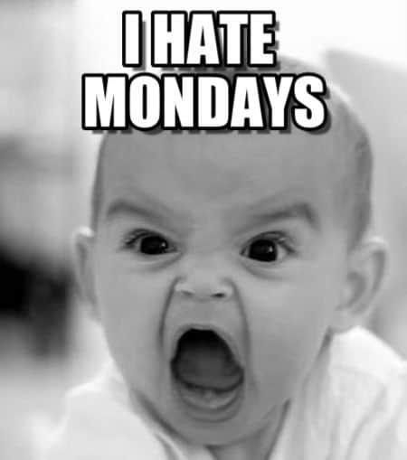 Je déteste lundi!