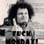 Pazartesi sikeyim!