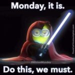 Monday, it is. Do this, we must!