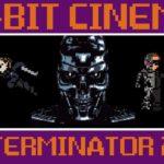 8-Bit Cinema: Terminator 2