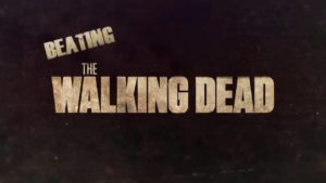 Beating The Walking Dead