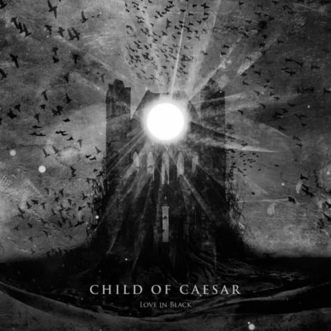Child Of Caesar - Kærlighed i sort