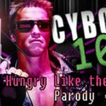 Cyborg 101: Terminator / Hungry Like the Wolf Parodie