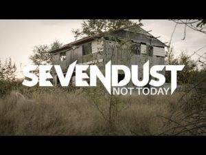 DBD: Not today - Sevendust
