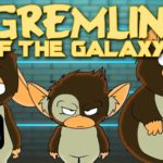 Gremlins of the Galaxy