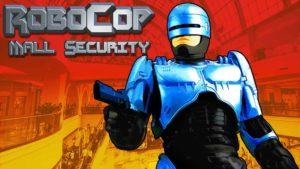 RoboCop: Mall Beveiliging