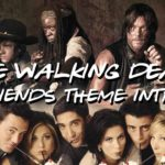 The Walking Dead Friends Theme Intro