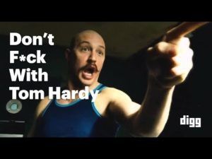 Don't Fuck With Tom Hardy
