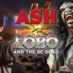 Ash vs. Lobo and the DC Dead – Fanfilm