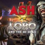 Ash Vs. Lobo en de DC Dead – Fanfilm