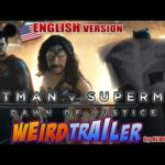 Superman Batman V: Dawn of Justice – Weird Trailer