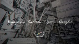 """""""Voyage of the Galactic Space Dangler"""