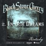DBD: In Your Dreams – Black Stone Cherry