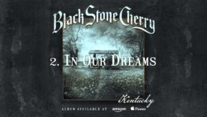 DBD: In Your Dreams - Black Stone Cherry