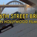 The 6th Street Bridge in Movies
