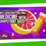 Why you should never take medication with grapefruit juice