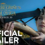 Miss Peregrine's Home for Peculiar Children – Treyler ve Poster