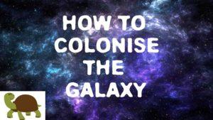Wie man die Galaxie kolonialisiert