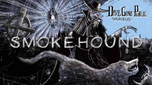 DBD: Smokehound - Devil Gone Public