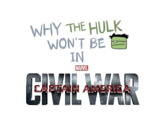 "Why the Hulk quot at? The First Avenger: Civil War"" is not here"