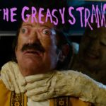 The Greasy Strangler – Trailer and Poster