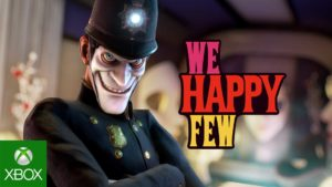 We Happy Few - Trailer