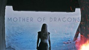 Daenerys Targaryen: Mother of Dragons