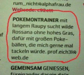 Kontaktanzeige des Tages: Pokémon-Trainer mit langem Raupy, sucht wilde Rossanna