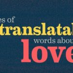 Untranslatable words about love