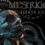 DHF: Geboren In Dissonance – Meshuggah