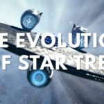 The Evolution of Star Trek television and film