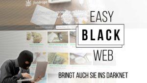 EasyBlackWeb bringt auch dich ins Darknet