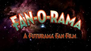 Fan-O-Rama - Bir Futurama Fan Filmi