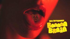 DBD: Banana Brain - Die Antwoord