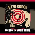 DH: Veneno en sus venas – Alter Bridge