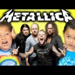 The reactions of children, when they hear the first time Metallica