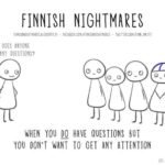 Finnish nightmares, everyone Introvert man will know