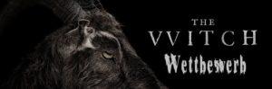 "Grosser ""The Witch"" Blu-ray Wettbewerb"