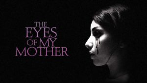 The Eyes of My Mother - Trailer