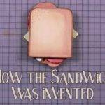 As the sandwich was invented
