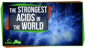 Die stärksten Säuren der Welt