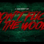 Ne pas faire foutre In The Woods – Remorque