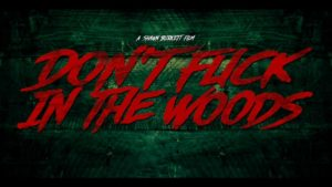 Don't Fuck In The Woods - Trailer